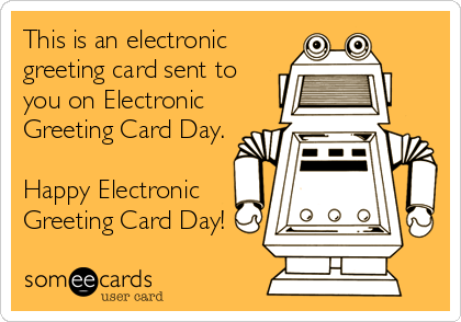 this is an electronic greeting card sent to you on electronic, Greeting card