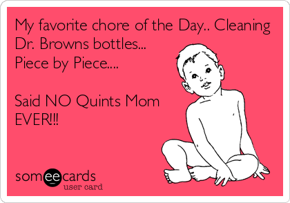 My favorite chore of the Day.. Cleaning Dr. Browns bottles... Piece by Piece....  Said NO Quints Mom EVER!!!