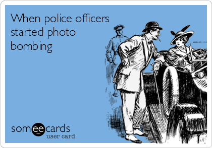 When police officers started photo bombing
