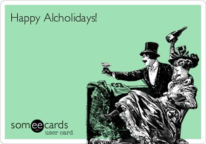 Happy Alcholidays!