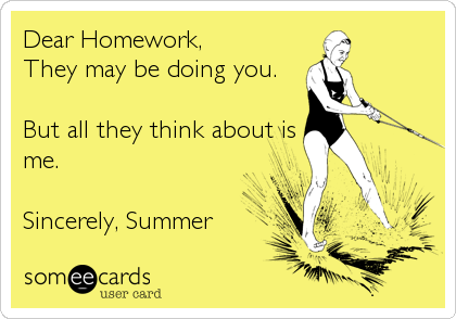 Dear Homework,
