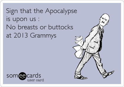 Sign that the Apocalypse is upon us : No breasts or buttocks at 2013 Grammys