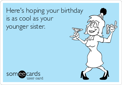 Happy Birthday Older Sister Funny Meme Ssmatters