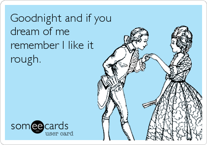 flirting meme slam you all night quotes like life song