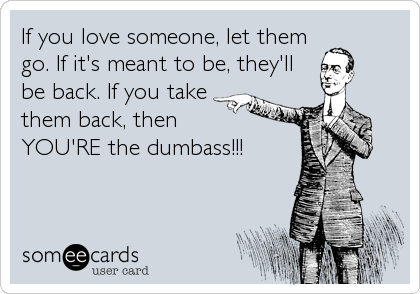 If you love someone, let them