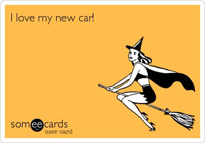 I love my new car!