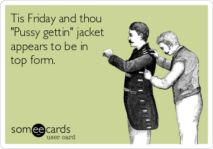 Tis Friday and thou 