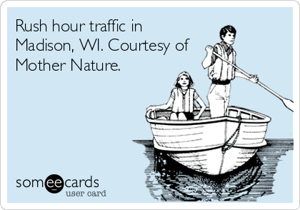 Rush hour traffic in Madison, WI. Courtesy of  Mother Nature.