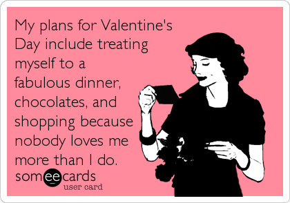 My plans for Valentine\'s Day include treating myself to a fabulous ...