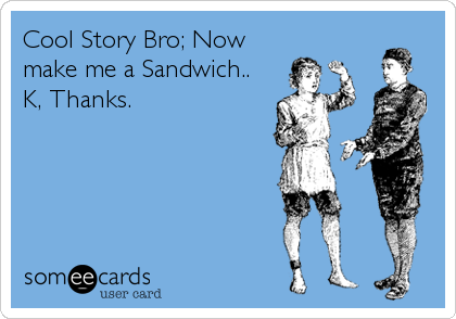 Cool Story Bro; Now