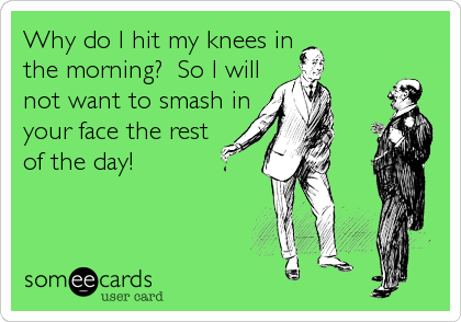 Why do I hit my knees in