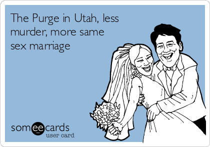 The Purge in Utah, less murder, more same sex marriage