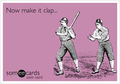 Now make it clap...