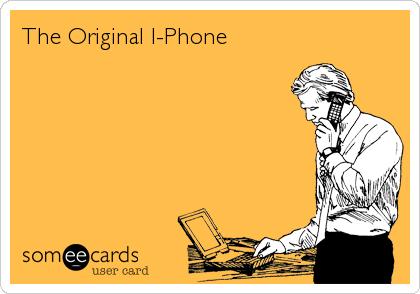The Original I-Phone