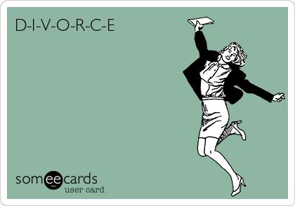 D-I-V-O-R-C-E