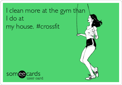 I clean more at the gym than I do at my house. #crossfit