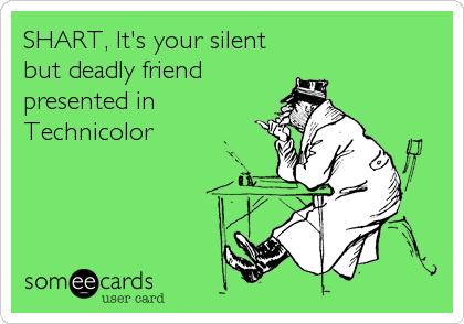 SHART, It's your silent but deadly friend presented in Technicolor