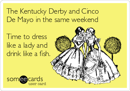 The Kentucky Derby and Cinco 