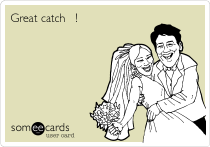 Great catch ? !