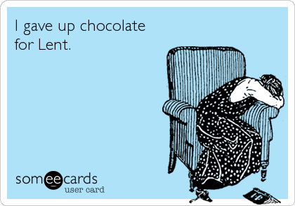 Giving up chocolate for lent