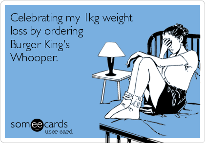 Celebrating my 1kg weight loss by ordering Burger King's  Whooper.