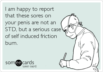 I am happy to report that these sores on your penis are not an STD,