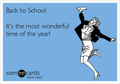 Back to School  It's the most wonderful time of the year!