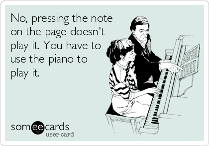 No, pressing the note on the page doesn't play it. You have to use the piano to play it.