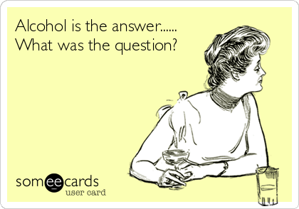 What The Was Is Question Reminders Answer Ecard Alcohol