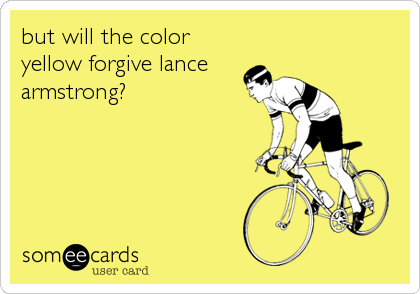 but will the color yellow forgive lance armstrong?