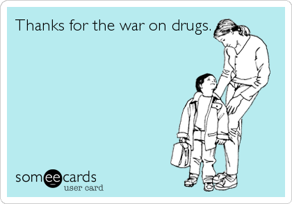 Thanks for the war on drugs.