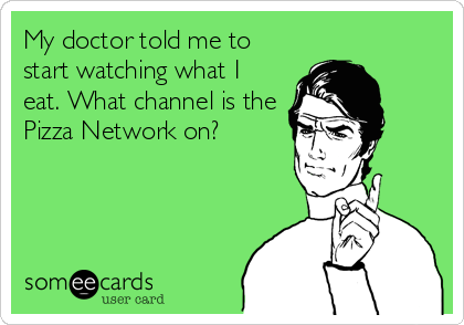 My doctor told me to start watching what I eat. What channel is the Pizza Network on?