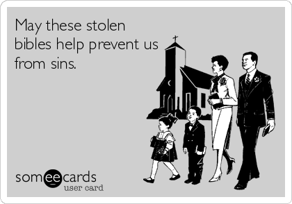 May these stolen bibles help prevent us from sins.