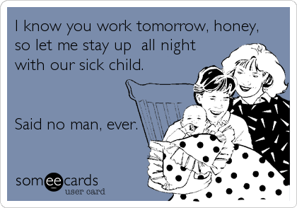 I know you work tomorrow, honey, 