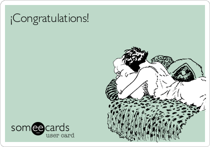 ¡Congratulations!
