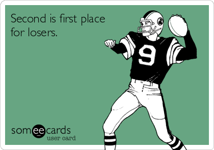 Second is first place for losers.