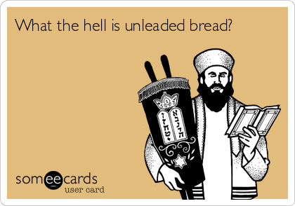 What the hell is unleaded bread?