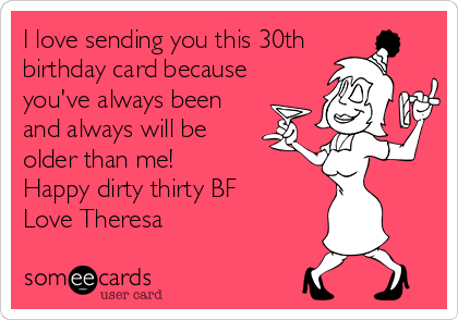 I Love Sending You This 30th Birthday Card Because Youve Always Been And
