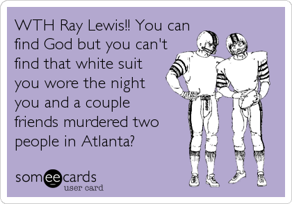 WTH Ray Lewis!! You can