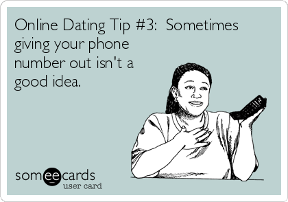 When to give someone your phone number online dating
