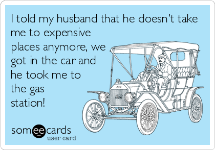 I Told My Husband That He Doesn T Take Me To Expensive Places