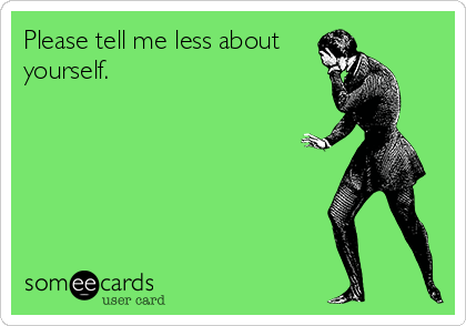Please tell me less about yourself.