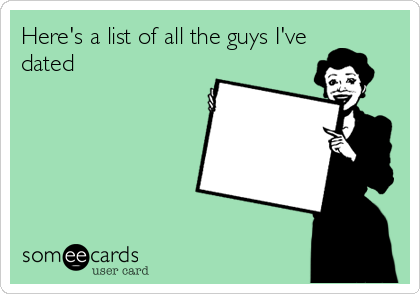 Here's a list of all the guys I've dated
