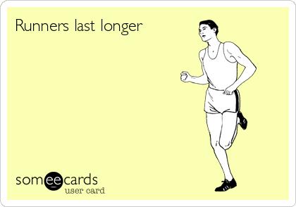 Runners last longer