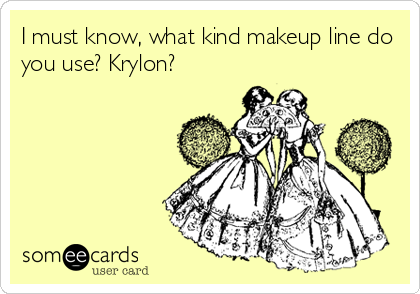 I must know, what kind makeup line do you use? Krylon?