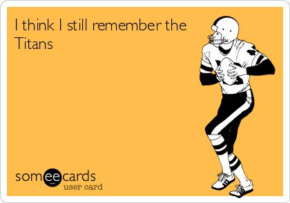 I think I still remember the Titans