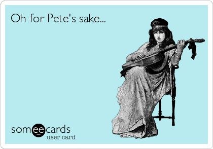 Oh for Pete's sake...