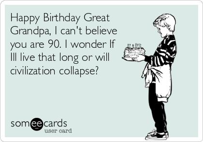 Happy Birthday Great Grandpa I Cant Believe You Are 90 I Wonder – Happy Birthday Grandpa Card