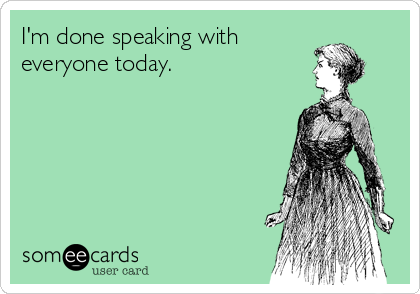 I'm done speaking with everyone today.