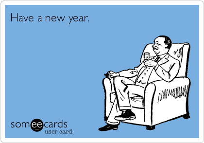 Have a new year.